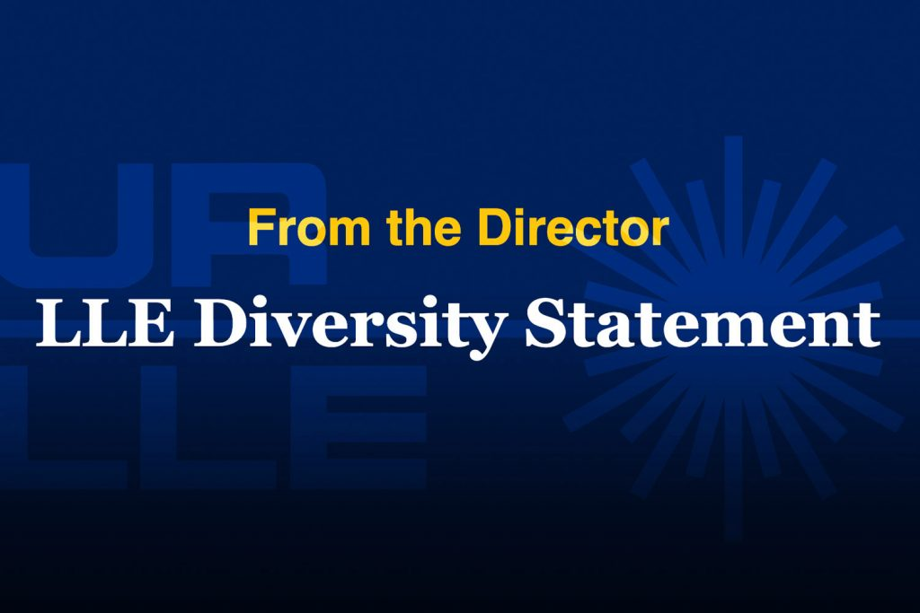 From the Director, LLE Diversity Statement